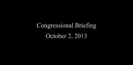 Congressional Briefing October 2, 2013 (Part 1)